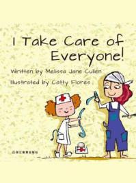 I Take Care of Everyone! 我照顾身边的每个人!